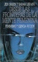 Desde Las Fronteras De La Mente Femenina